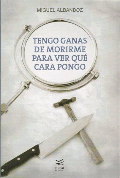 Tengo Ganas De Morirme Para Ver Que Cara Pongo descarga pdf epub mobi fb2