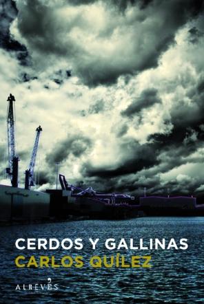 Cerdos y gallinas, Carlos Quílez (Alrevés)
