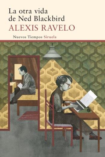 La otra vida de Ned Blackbird Alexis Ravelo Siruela cubierta portada