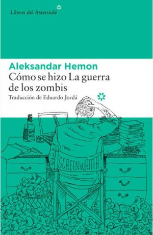 como-se-hizo-la-guerra-de-los-zombis-Aleksandar-Hemon
